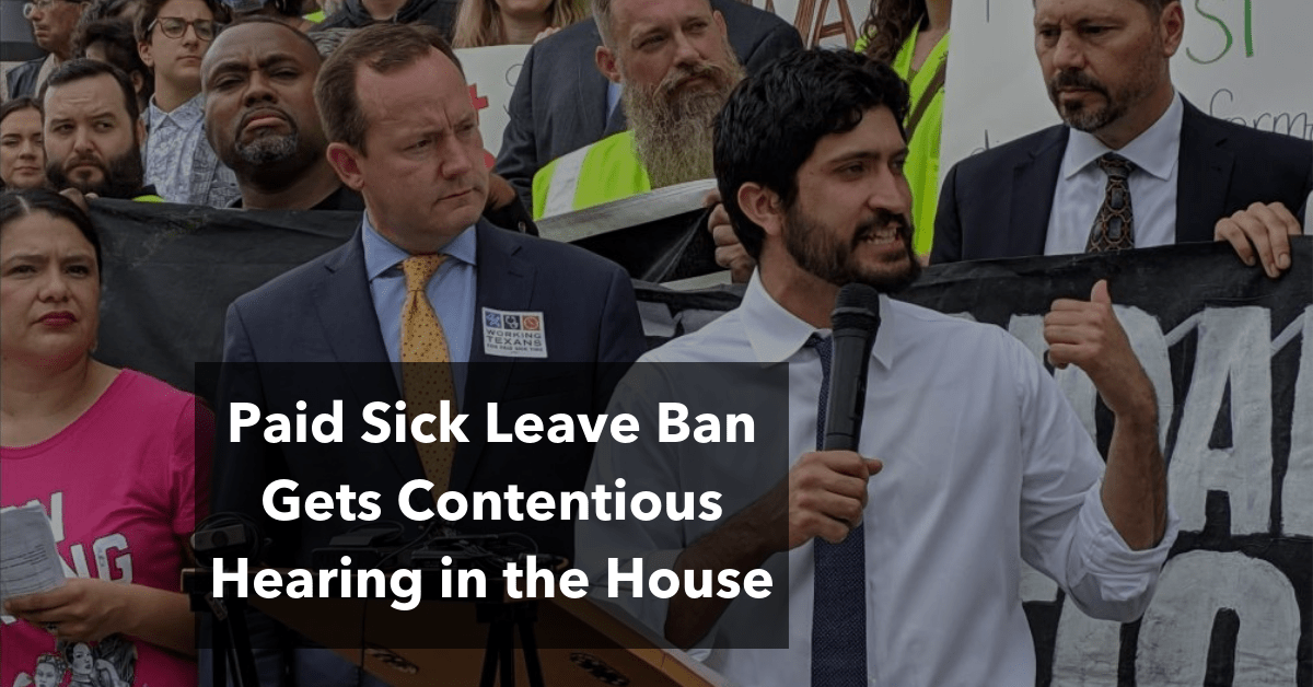 Paid Sick Leave Ban Gets Hearing In Texas House Reform