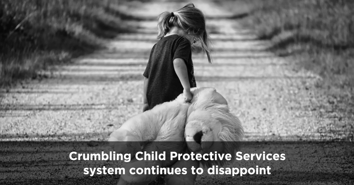 Crumbling Child Protective Services system continues to